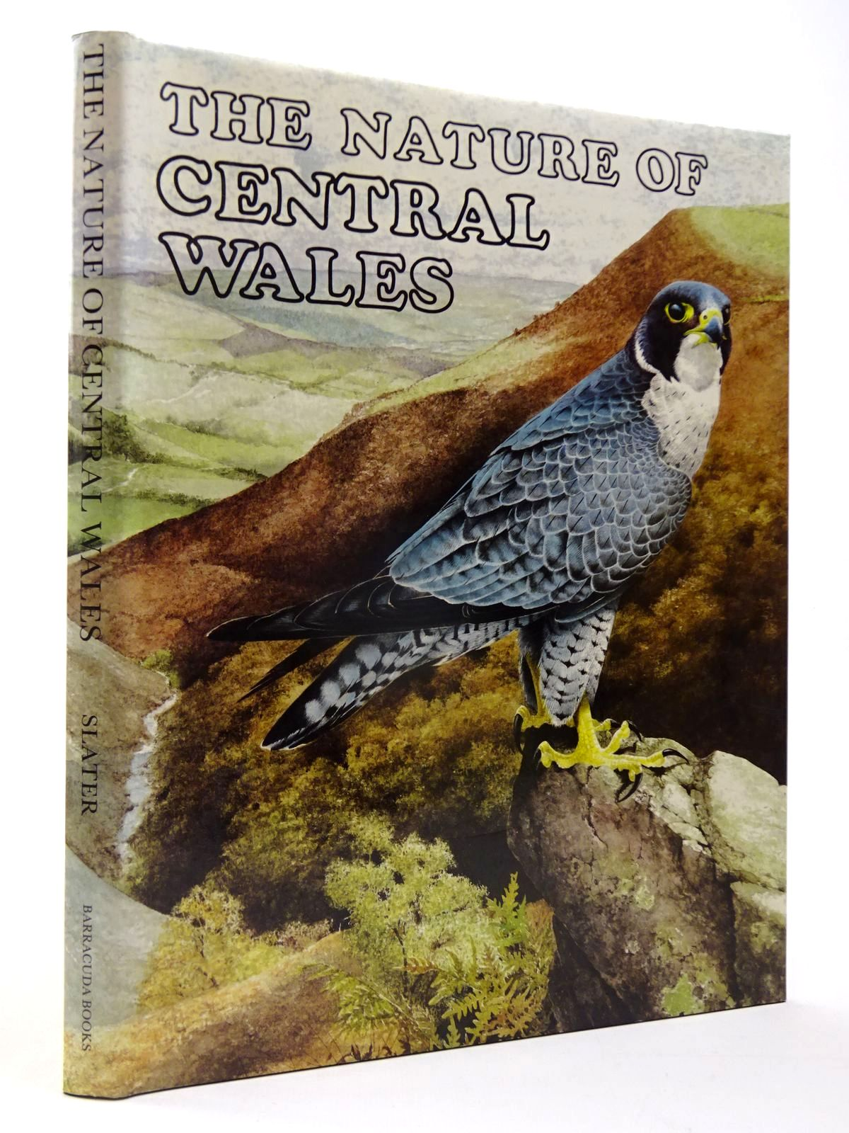 Photo of THE NATURE OF CENTRAL WALES written by Slater, Fred illustrated by Lambert, Terence published by Barracuda Books (STOCK CODE: 2130107)  for sale by Stella & Rose's Books