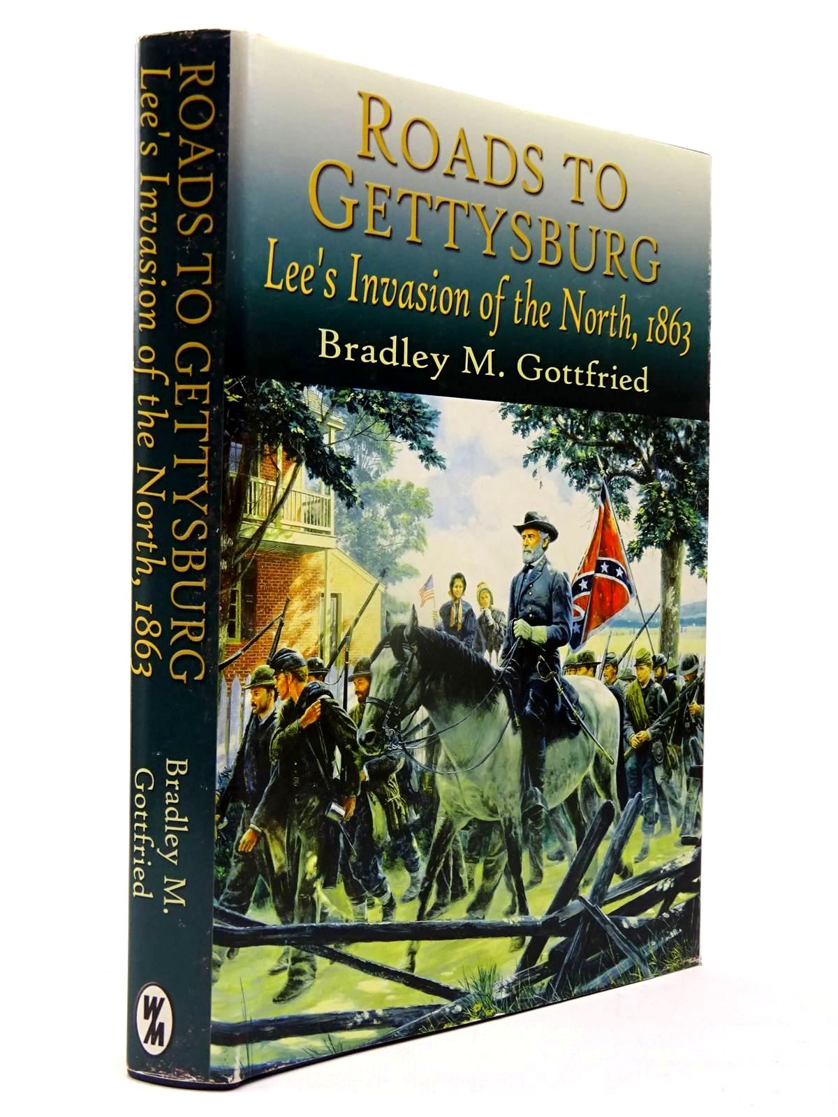 Photo of ROADS TO GETTYSBURG LEE'S INVASION OF THE NORTH, 1863 written by Gottfried, Bradley M. published by White Mane Books (STOCK CODE: 2130124)  for sale by Stella & Rose's Books