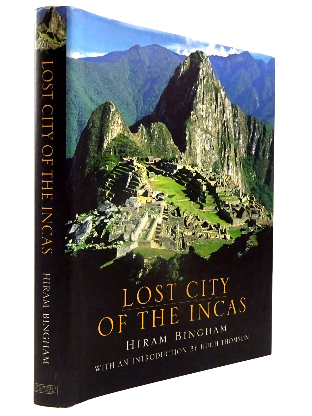 Photo of LOST CITY OF THE INCAS written by Bingham, Hiram published by Weidenfeld and Nicolson (STOCK CODE: 2130130)  for sale by Stella & Rose's Books