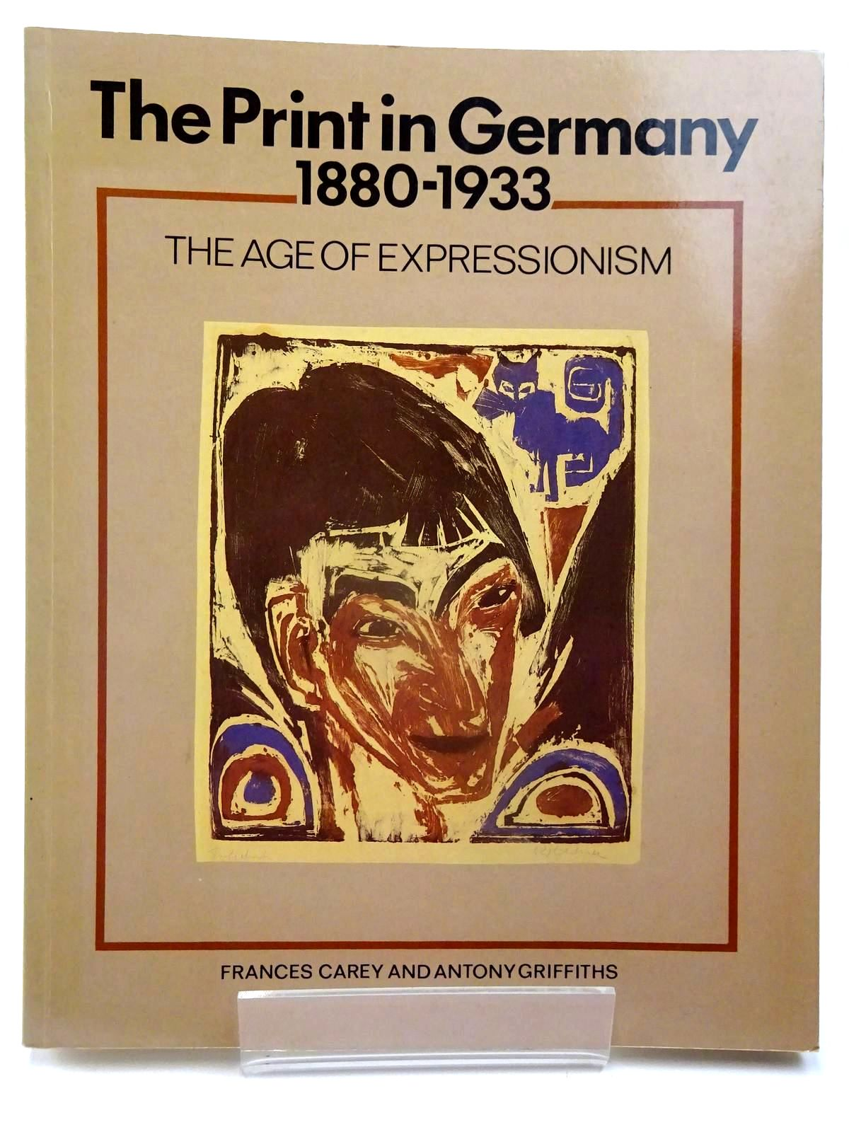 Photo of THE PRINT IN GERMANY 1880-1933 THE AGE OF EXPRESSIONISM written by Carey, Frances Griffiths, Anthony published by British Museum Publications (STOCK CODE: 2130136)  for sale by Stella & Rose's Books