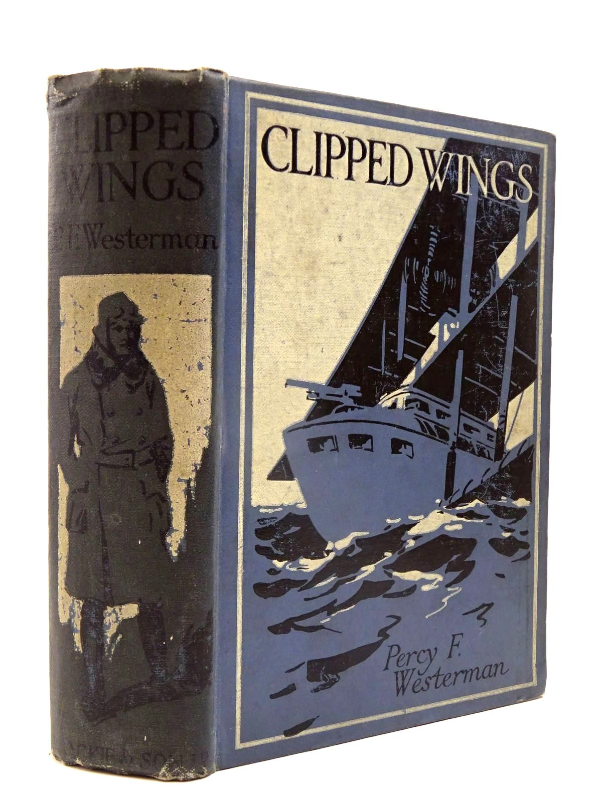 Photo of CLIPPED WINGS written by Westerman, Percy F. illustrated by Hodgson, Edward S. published by Blackie & Son Ltd. (STOCK CODE: 2130155)  for sale by Stella & Rose's Books