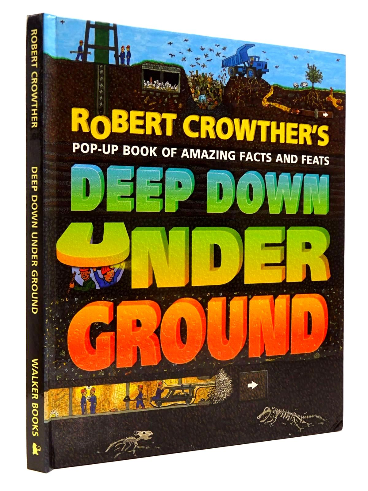 Photo of DEEP DOWN UNDER GROUND written by Crowther, Robert illustrated by Crowther, Robert published by Walker Books (STOCK CODE: 2130238)  for sale by Stella & Rose's Books