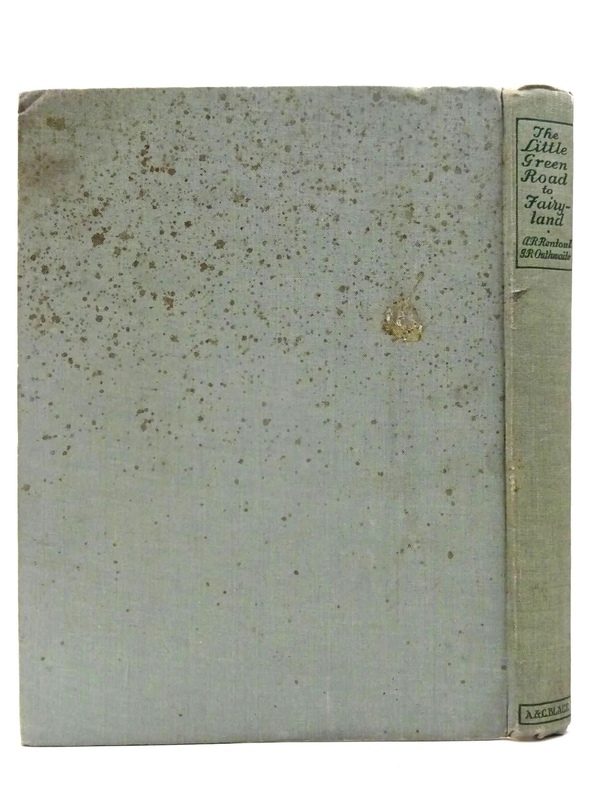 Photo of THE LITTLE GREEN ROAD TO FAIRYLAND written by Rentoul, Annie R. illustrated by Outhwaite, Ida Rentoul published by A. & C. Black Ltd. (STOCK CODE: 2130264)  for sale by Stella & Rose's Books