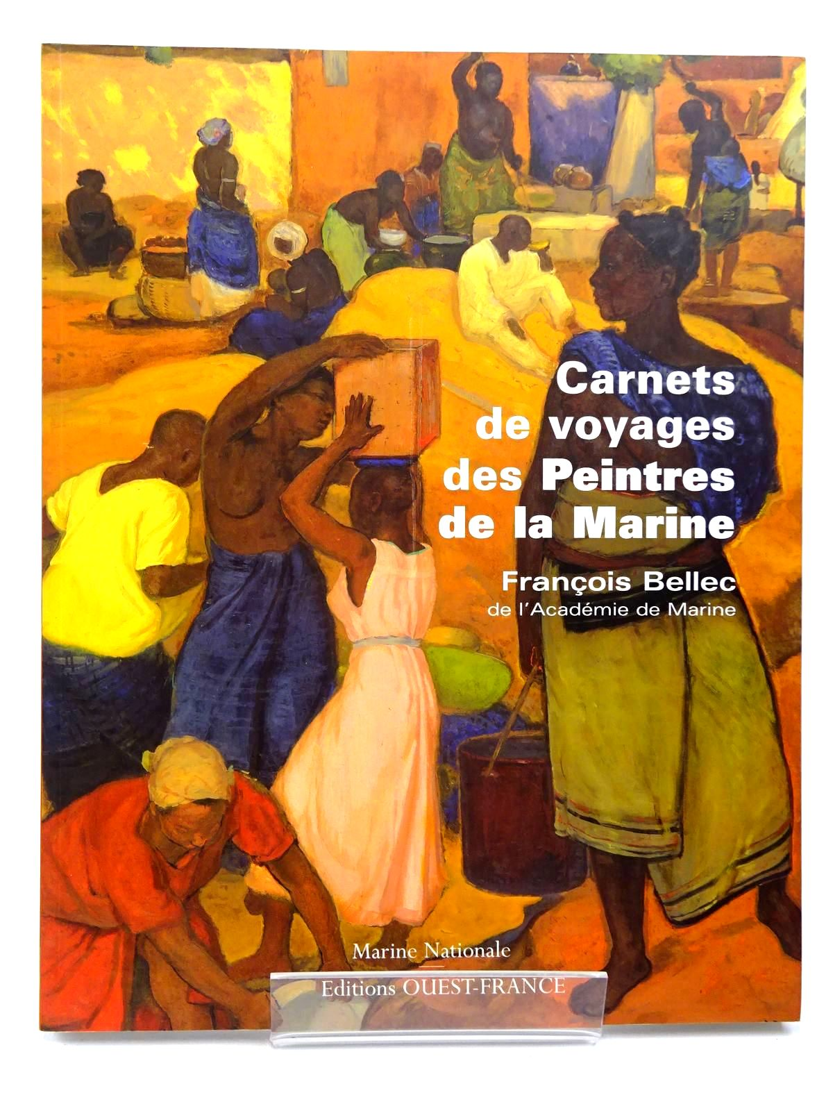 Photo of CARNETS DE VOYAGES DES PEINTRES DE LA MARINE written by Belloc, Francois published by Ouest France (STOCK CODE: 2130337)  for sale by Stella & Rose's Books