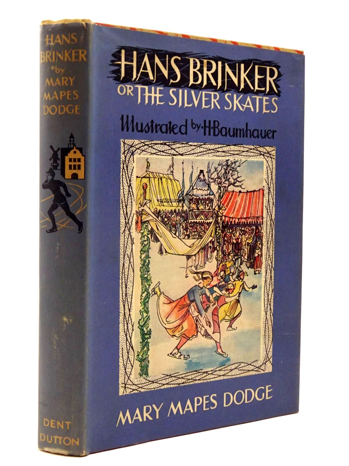 Photo of HANS BRINKER OR THE SILVER SKATES written by Dodge, Mary Mapes illustrated by Baumhauer, Hans published by J.M. Dent & Sons Ltd. (STOCK CODE: 2130400)  for sale by Stella & Rose's Books
