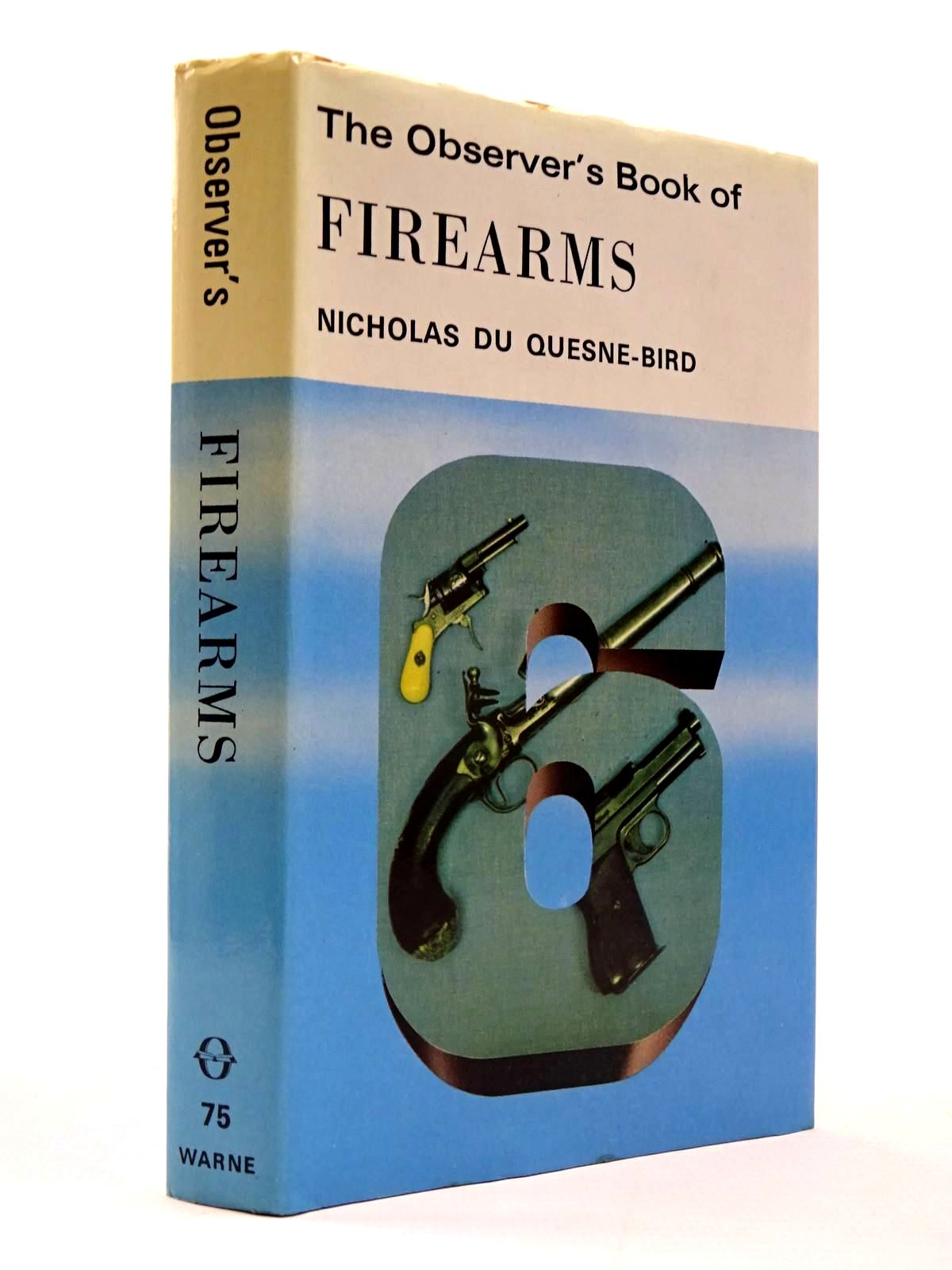Photo of THE OBSERVER'S BOOK OF FIREARMS (CYANAMID WRAPPER) written by Du Quesne-Bird, Nicholas published by Frederick Warne (STOCK CODE: 2130421)  for sale by Stella & Rose's Books