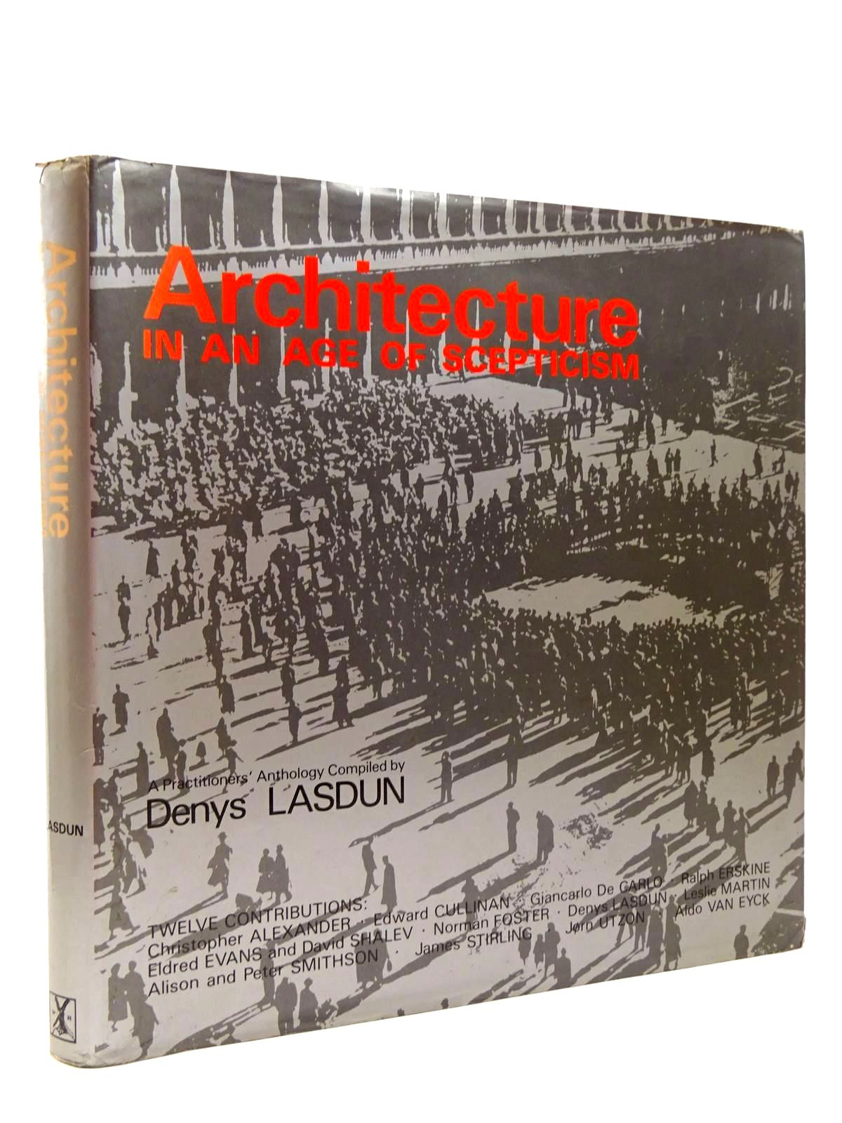 Photo of ARCHITECTURE IN AN AGE OF SCEPTICISM written by Lasdun, Denys<br />Alexander, Christopher<br />Foster, Norman<br />et al, published by William Heinemann Ltd. (STOCK CODE: 2130595)  for sale by Stella & Rose's Books