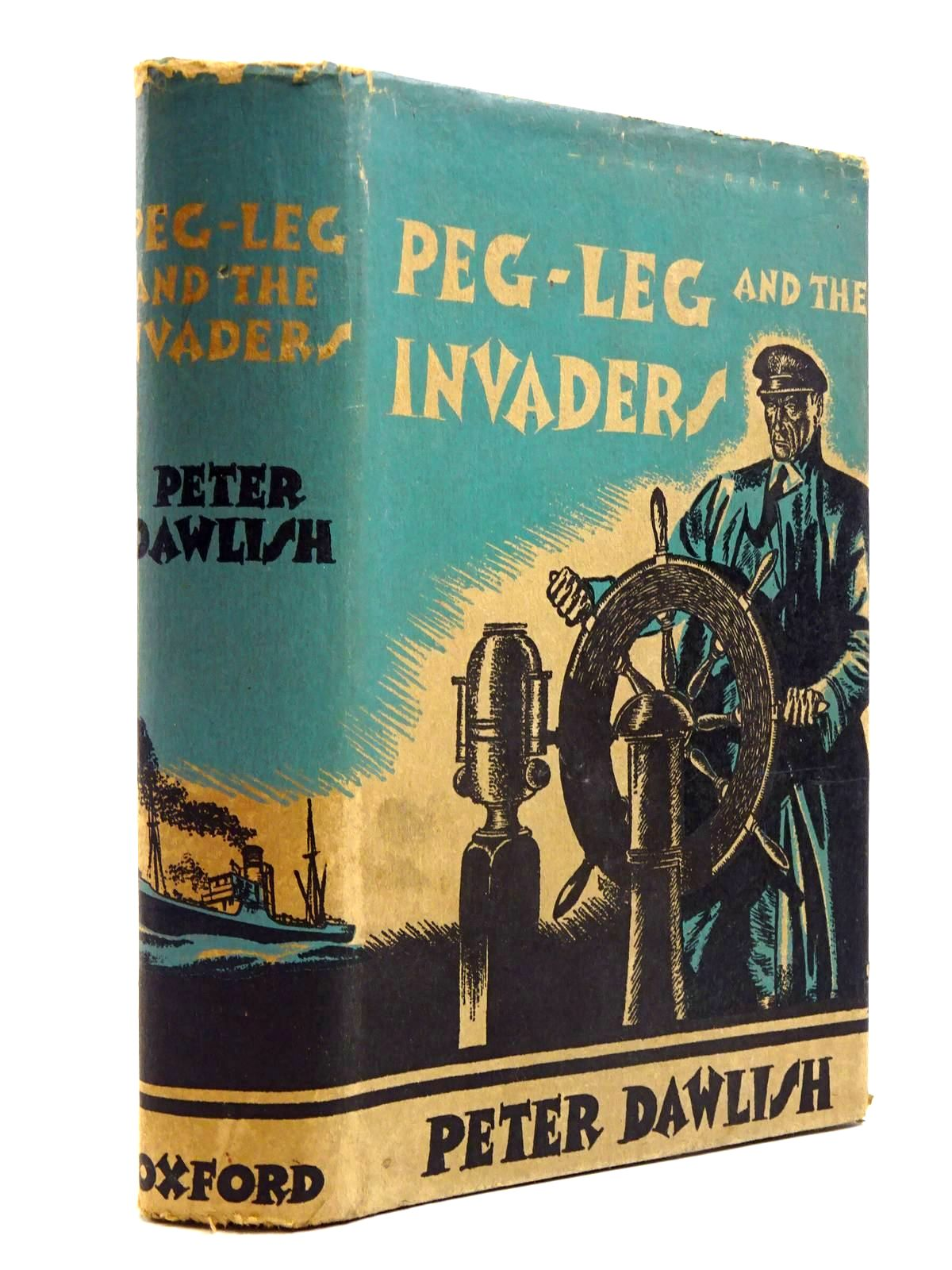 Photo of PEG-LEG AND THE INVADERS written by Dawlish, Peter illustrated by Matthew, Jack published by Oxford University Press, Humphrey Milford (STOCK CODE: 2130671)  for sale by Stella & Rose's Books