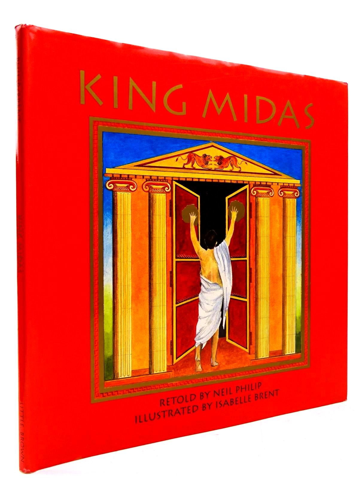 Photo of KING MIDAS written by Philip, Neil illustrated by Brent, Isabelle published by Little, Brown and Company (STOCK CODE: 2130701)  for sale by Stella & Rose's Books