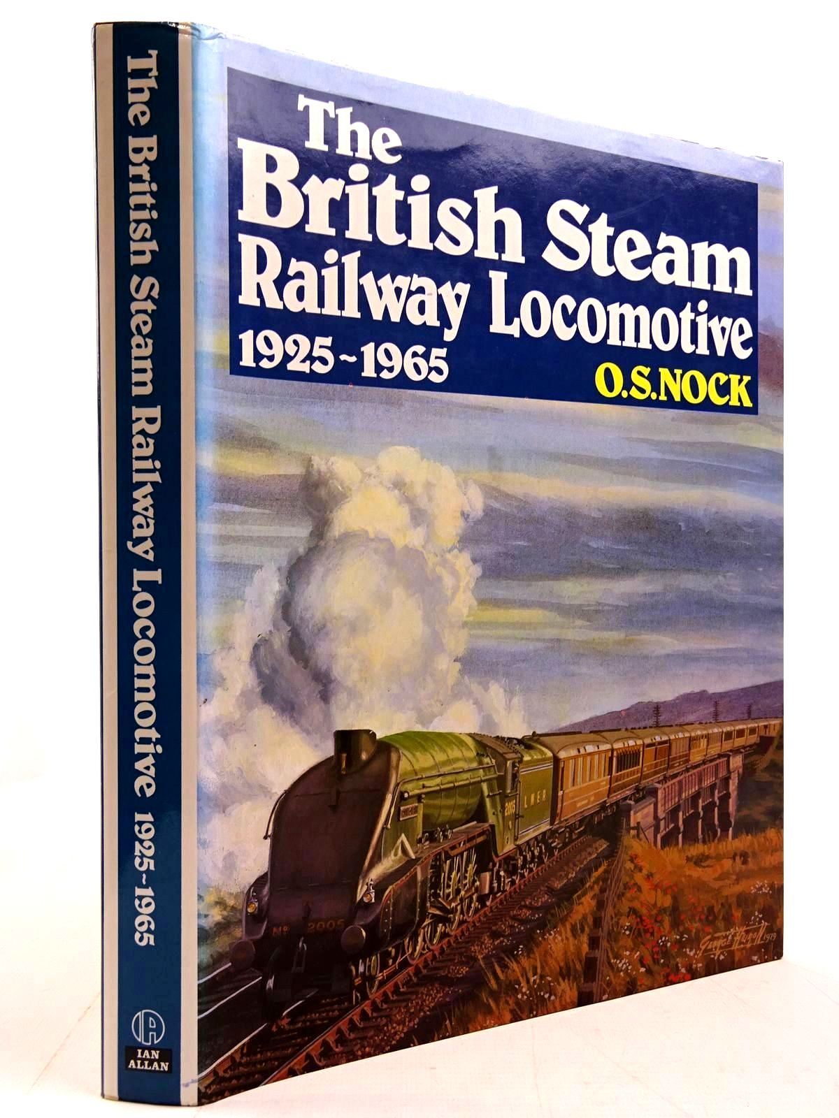 Photo of THE BRITISH STEAM RAILWAY LOCOMOTIVE 1925-1965 written by Nock, O.S. published by Ian Allan Ltd. (STOCK CODE: 2130721)  for sale by Stella & Rose's Books