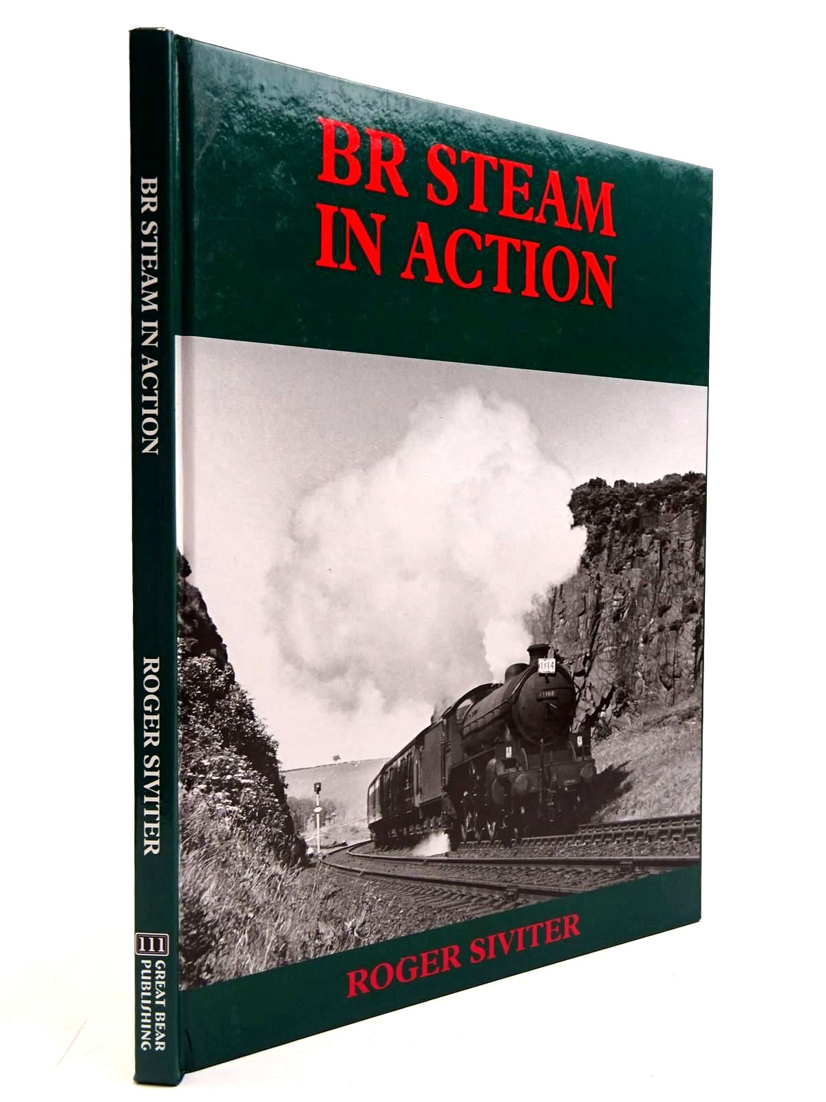 Photo of BR STEAM IN ACTION written by Siviter, Roger published by Great Bear Publishing (STOCK CODE: 2130727)  for sale by Stella & Rose's Books