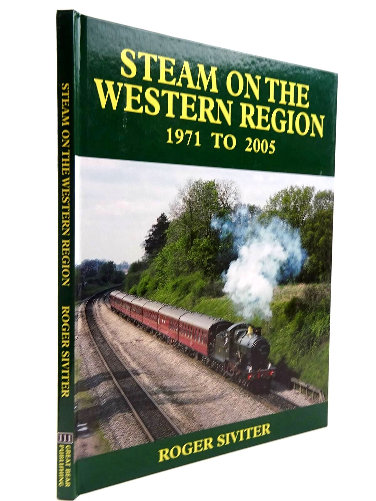Photo of STEAM ON THE WESTERN REGION 1971 TO 2005 written by Siviter, Roger published by Great Bear Publishing (STOCK CODE: 2130728)  for sale by Stella & Rose's Books
