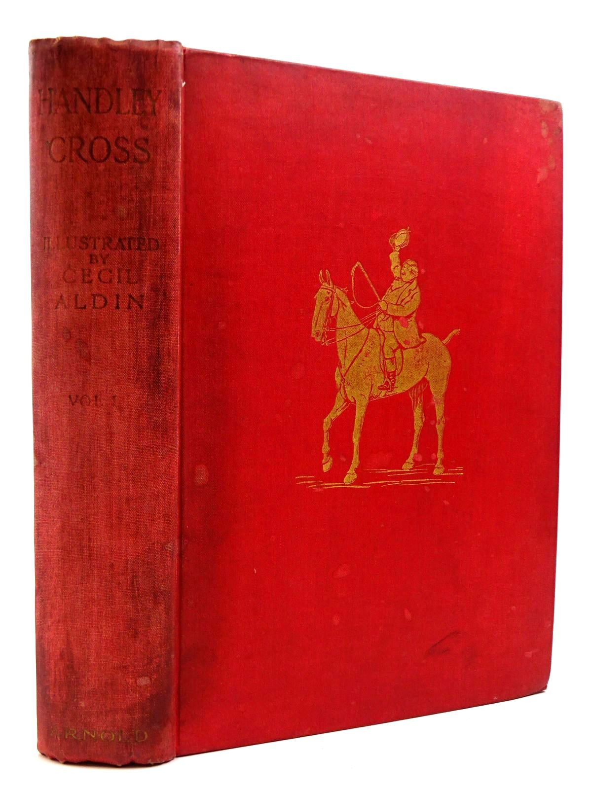 Photo of HANDLEY CROSS OR MR. JORROCKS'S HUNT - VOLUME I written by Surtees, R.S. illustrated by Aldin, Cecil published by Edward Arnold (STOCK CODE: 2130785)  for sale by Stella & Rose's Books