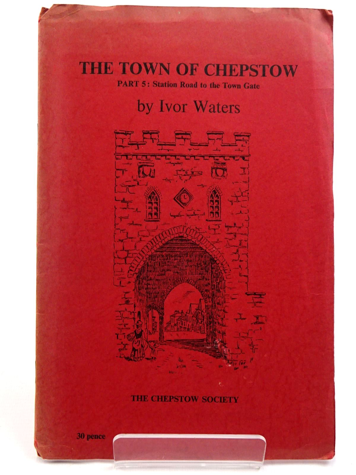 Photo of THE TOWN OF CHEPSTOW PART 5- Stock Number: 2130914