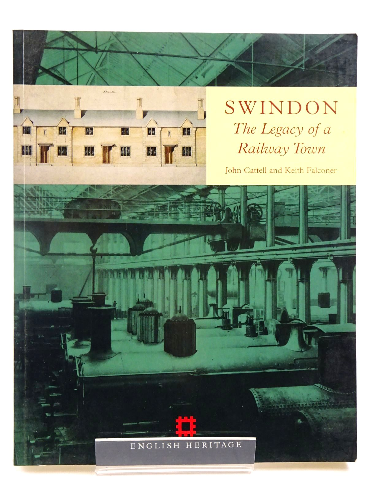 Photo of SWINDON THE LEGACY OF A RAILWAY TOWN written by Cattell, John<br />Falconer, Keith published by English Heritage (STOCK CODE: 2130917)  for sale by Stella & Rose's Books