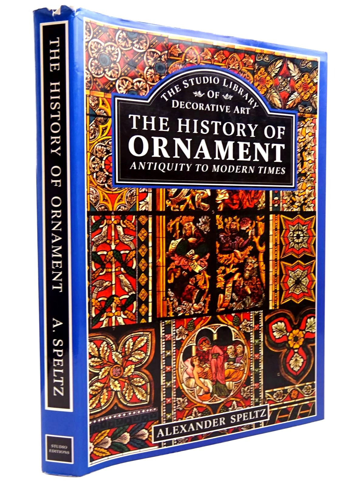 Photo of THE HISTORY OF ORNAMENT written by Speltz, Alexander published by Studio Editions (STOCK CODE: 2130998)  for sale by Stella & Rose's Books