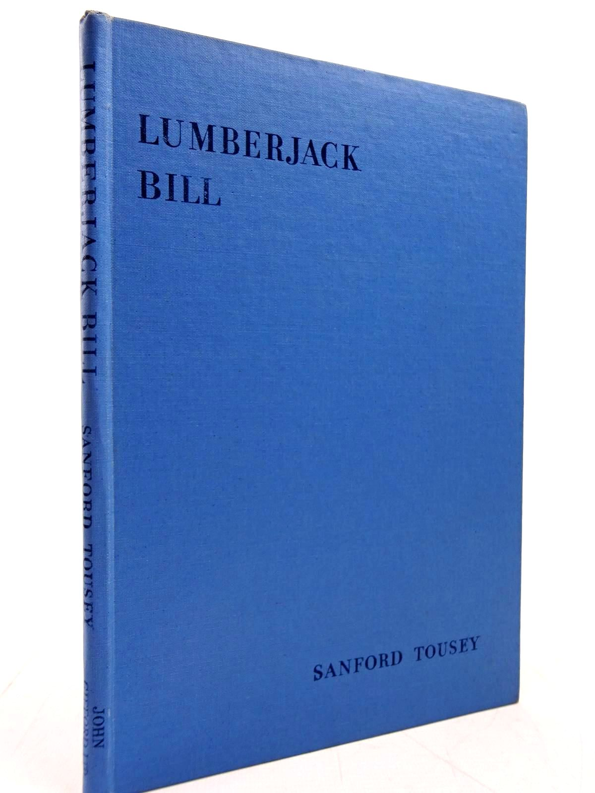 Photo of LUMBERJACK BILL written by Tousey, Sanford published by John Gifford Ltd. (STOCK CODE: 2131032)  for sale by Stella & Rose's Books