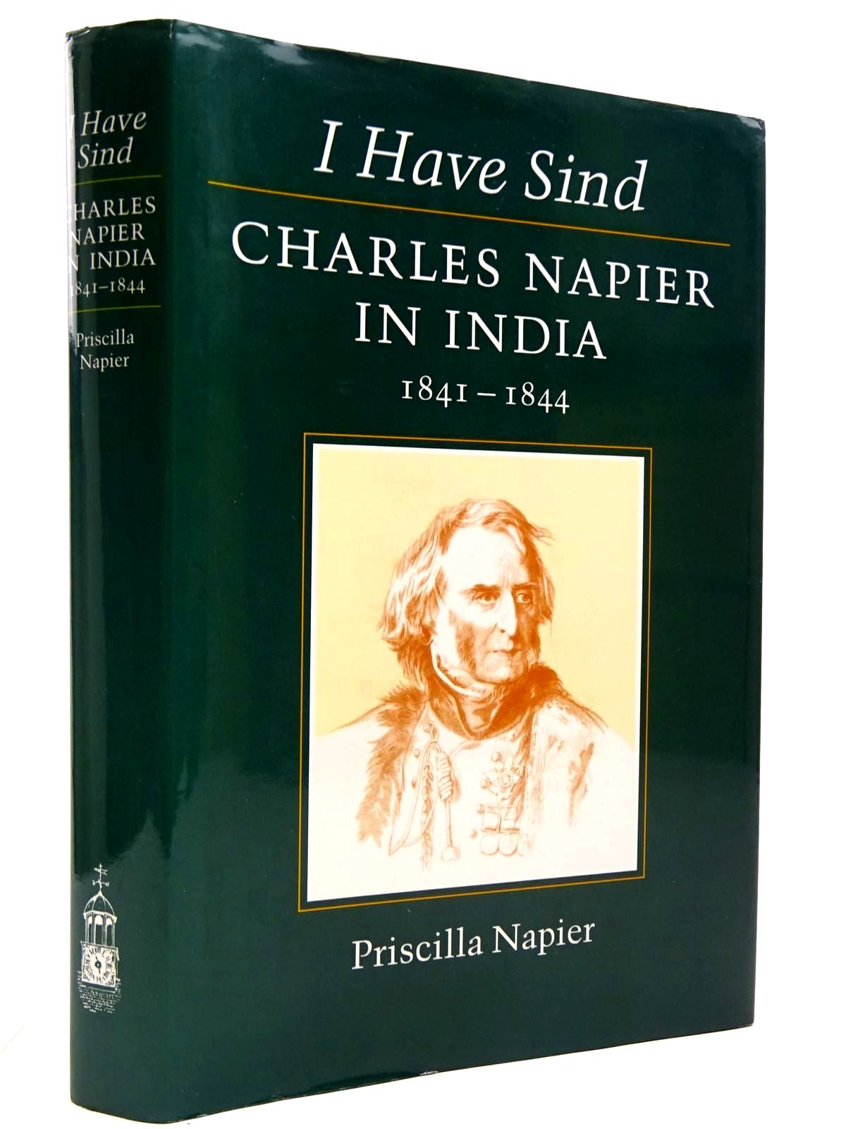 Photo of I HAVE SIND CHARLES NAPIER IN INDIA 1841-1944 written by Napier, Priscilla published by Michael Russell (STOCK CODE: 2131145)  for sale by Stella & Rose's Books