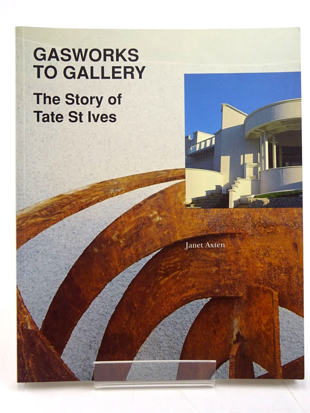 Photo of GASWORKS TO GALLERY THE STORY OF TATE ST. IVES written by Axten, Janet published by Janet Axten, Colin Orchard (STOCK CODE: 2131153)  for sale by Stella & Rose's Books