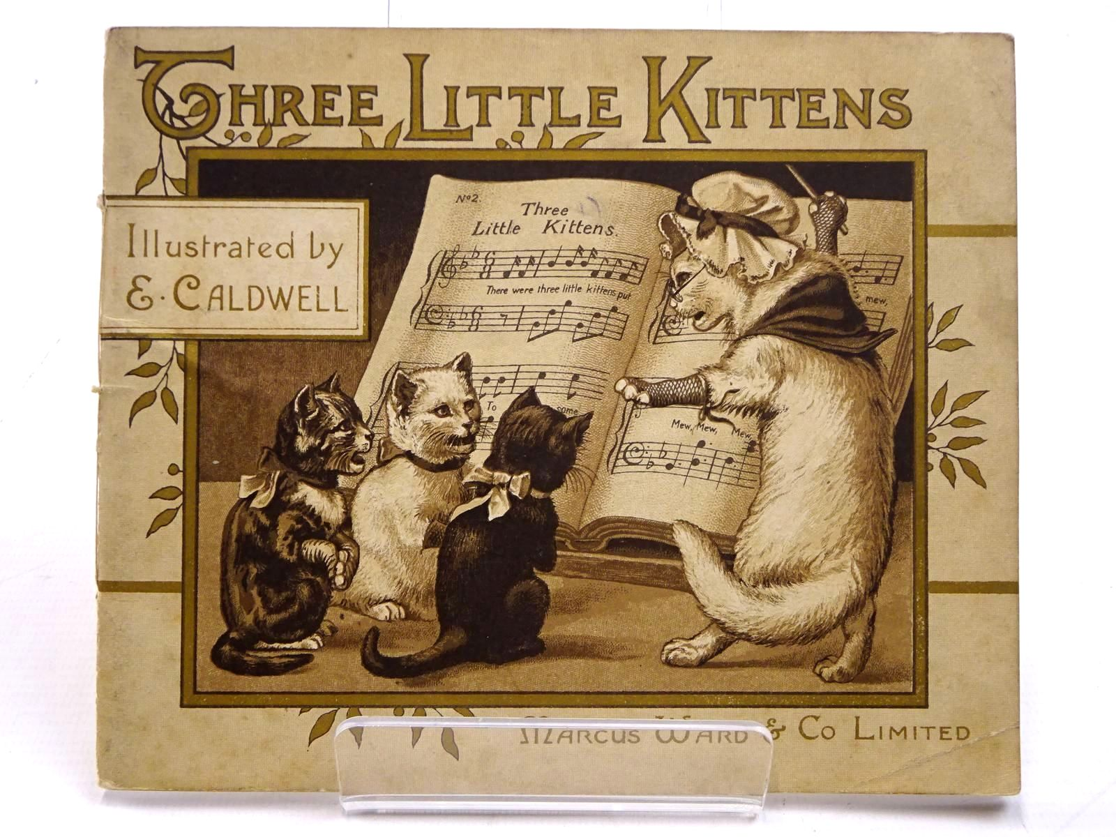 Photo of THREE LITTLE KITTENS illustrated by Caldwell, E. published by Marcus Ward & Co. Limited (STOCK CODE: 2131190)  for sale by Stella & Rose's Books