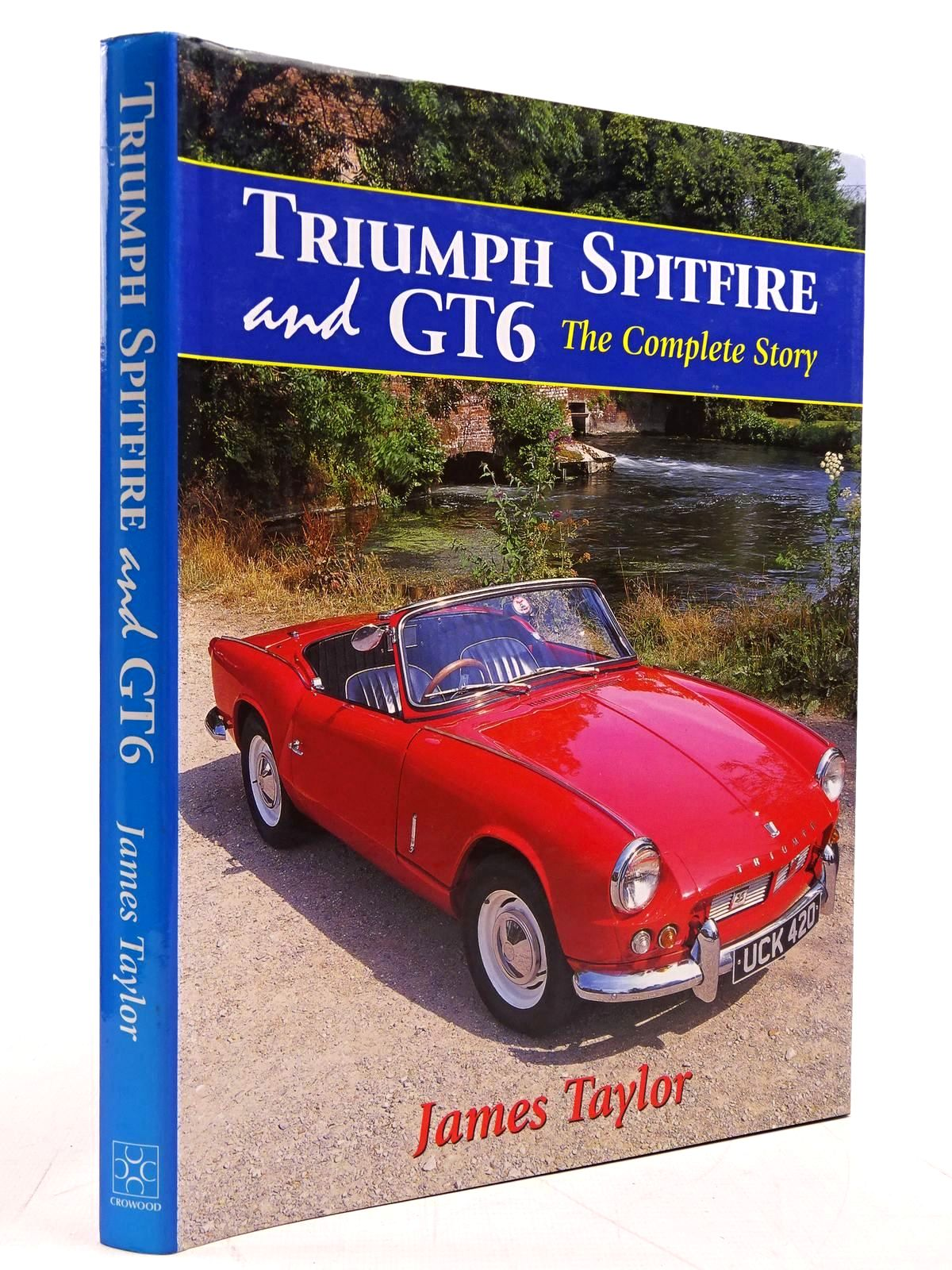 Photo of TRIUMPH SPITFIRE AND GT6 THE COMPLETE STORY written by Taylor, James published by The Crowood Press (STOCK CODE: 2131364)  for sale by Stella & Rose's Books