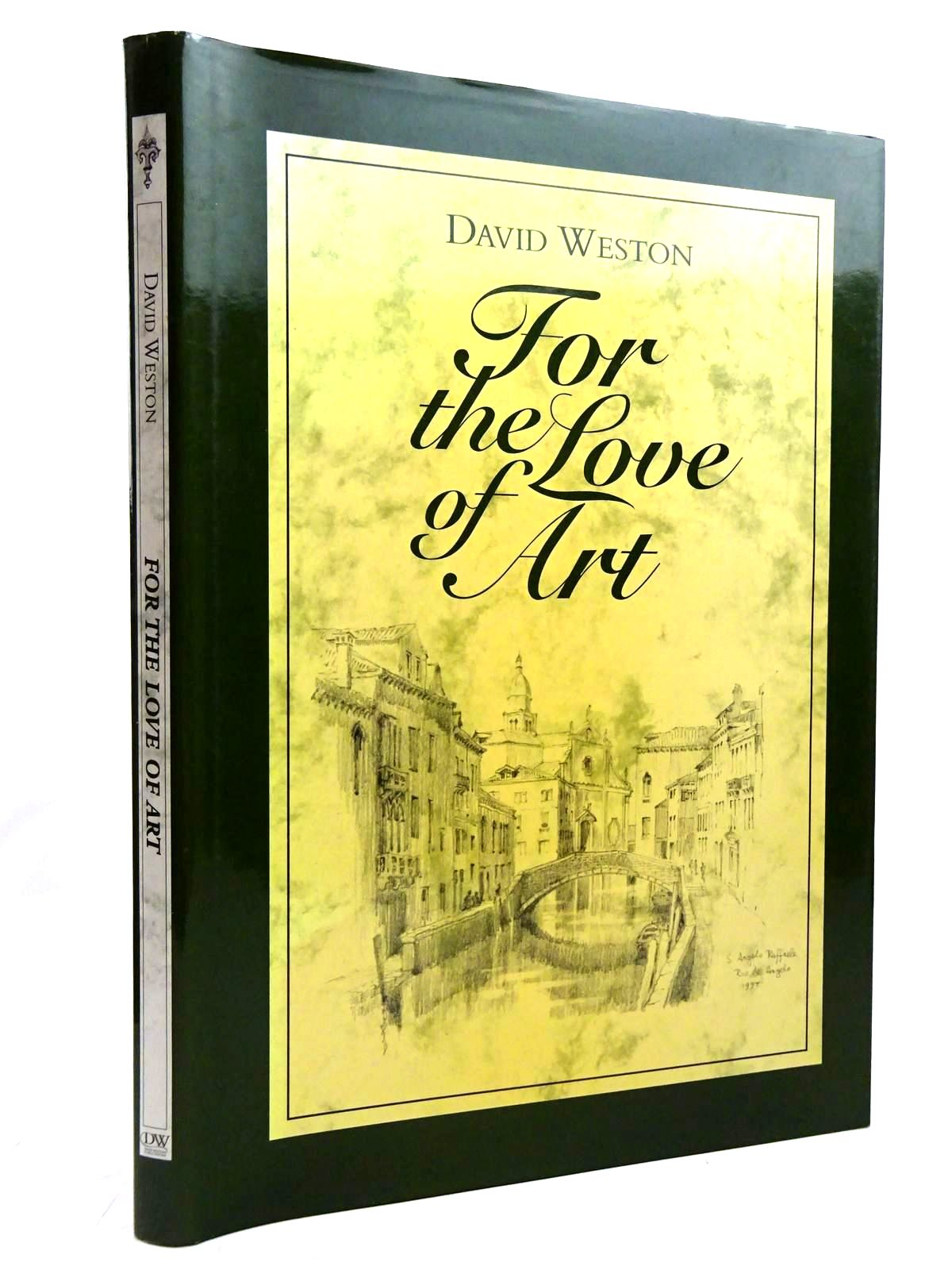 Photo of FOR THE LOVE OF ART written by Weston, David illustrated by Weston, David published by David Weston Publications (STOCK CODE: 2131384)  for sale by Stella & Rose's Books