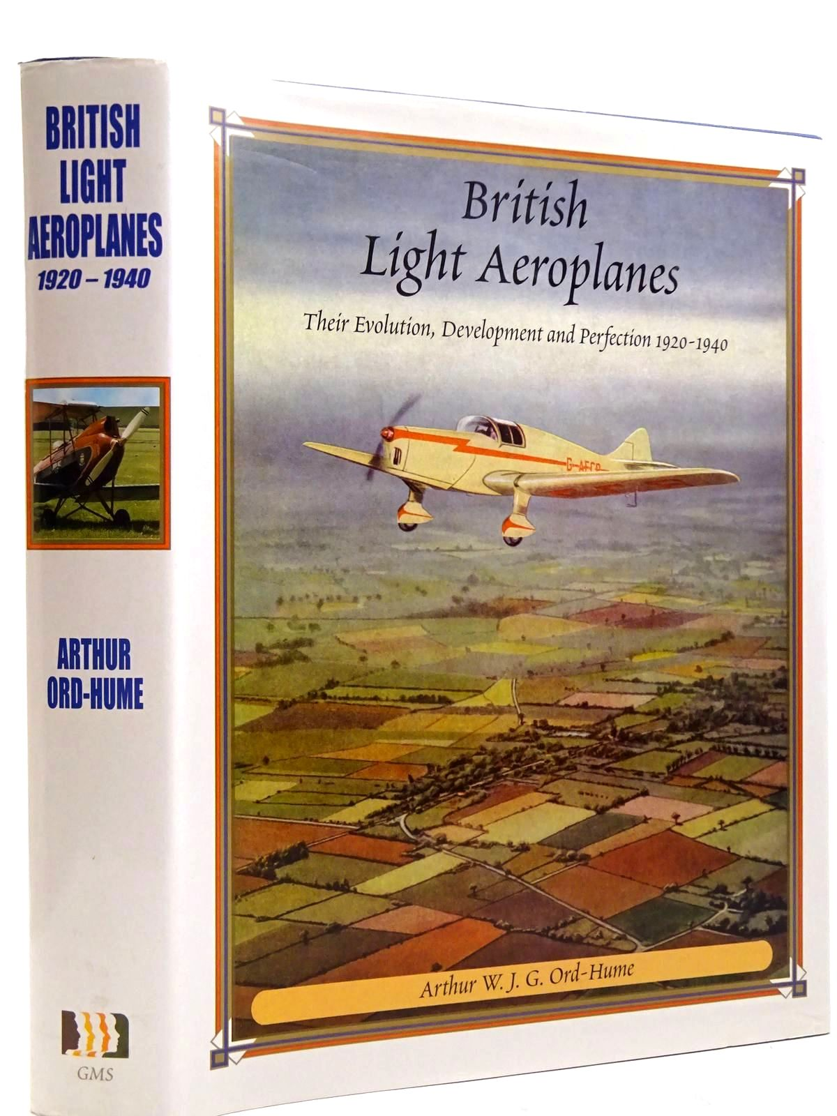 Photo of BRITISH LIGHT AEROPLANES THEIR EVOLUTION, DEVELOPMENT AND PERFECTION 1920-1940 written by Ord-Hume, Arthur W.J.G. published by GMS Enterprises (STOCK CODE: 2131386)  for sale by Stella & Rose's Books