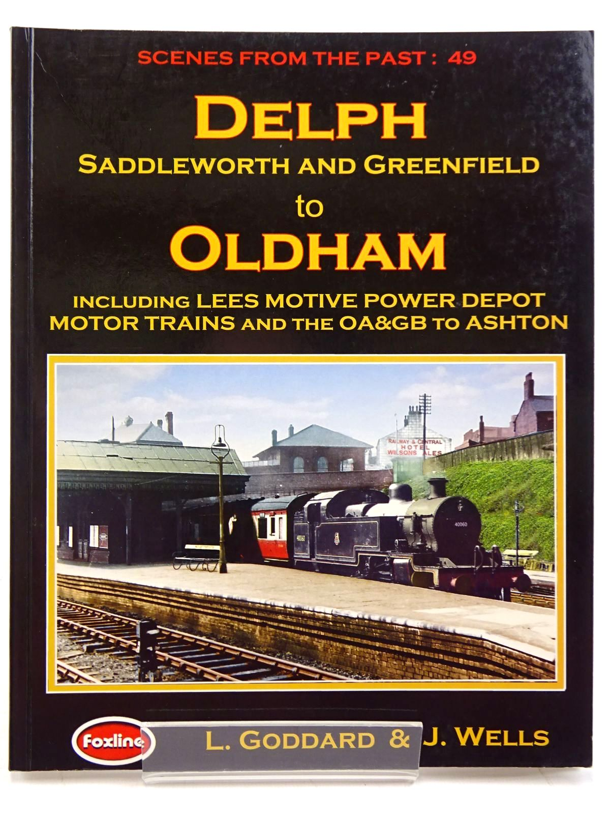Photo of DELPH SADDLEWORTH AND GREENFIELD TO OLDHAM (SCENES FROM THE PAST: 49) written by Goddard, Larry Wells, Jeffrey published by Foxline (STOCK CODE: 2131440)  for sale by Stella & Rose's Books