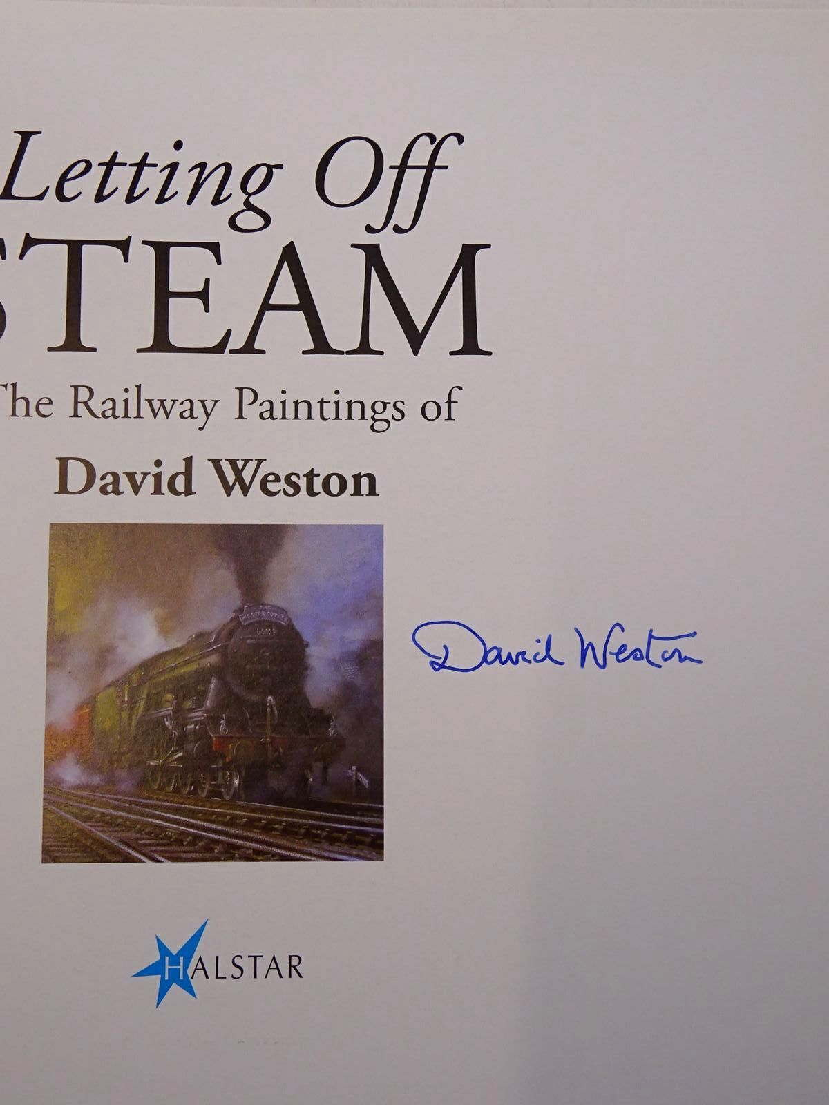 Photo of LETTING OFF STEAM THE RAILWAY PAINTINGS OF DAVID WESTON written by Weston, David illustrated by Weston, David published by Halstar (STOCK CODE: 2131457)  for sale by Stella & Rose's Books