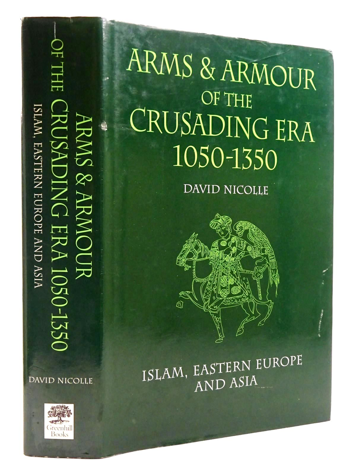 Photo of ARMS AND ARMOUR OF THE CRUSADING ERA, 1050-1350: ISLAM, EASTERN EUROPE AND ASIA written by Nicolle, David published by Greenhill Books (STOCK CODE: 2131470)  for sale by Stella & Rose's Books