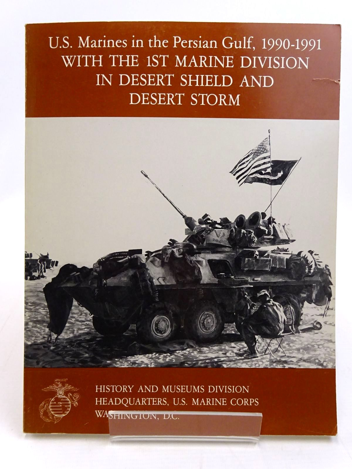 Photo of U.S. MARINES IN THE PERSIAN GULF, 1990-1991 WITH THE 1ST MARINE DIVISION IN DESERT SHIELD AND DESERT STORM- Stock Number: 2131477