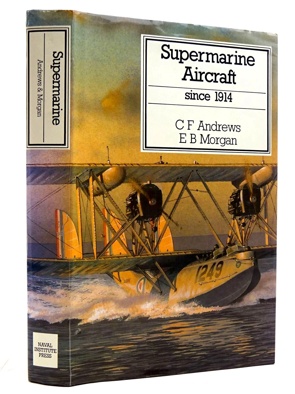 Photo of SUPERMARINE AIRCRAFT SINCE 1914 written by Andrews, C.F. Morgan, E.B. published by Naval Institute Press (STOCK CODE: 2131591)  for sale by Stella & Rose's Books