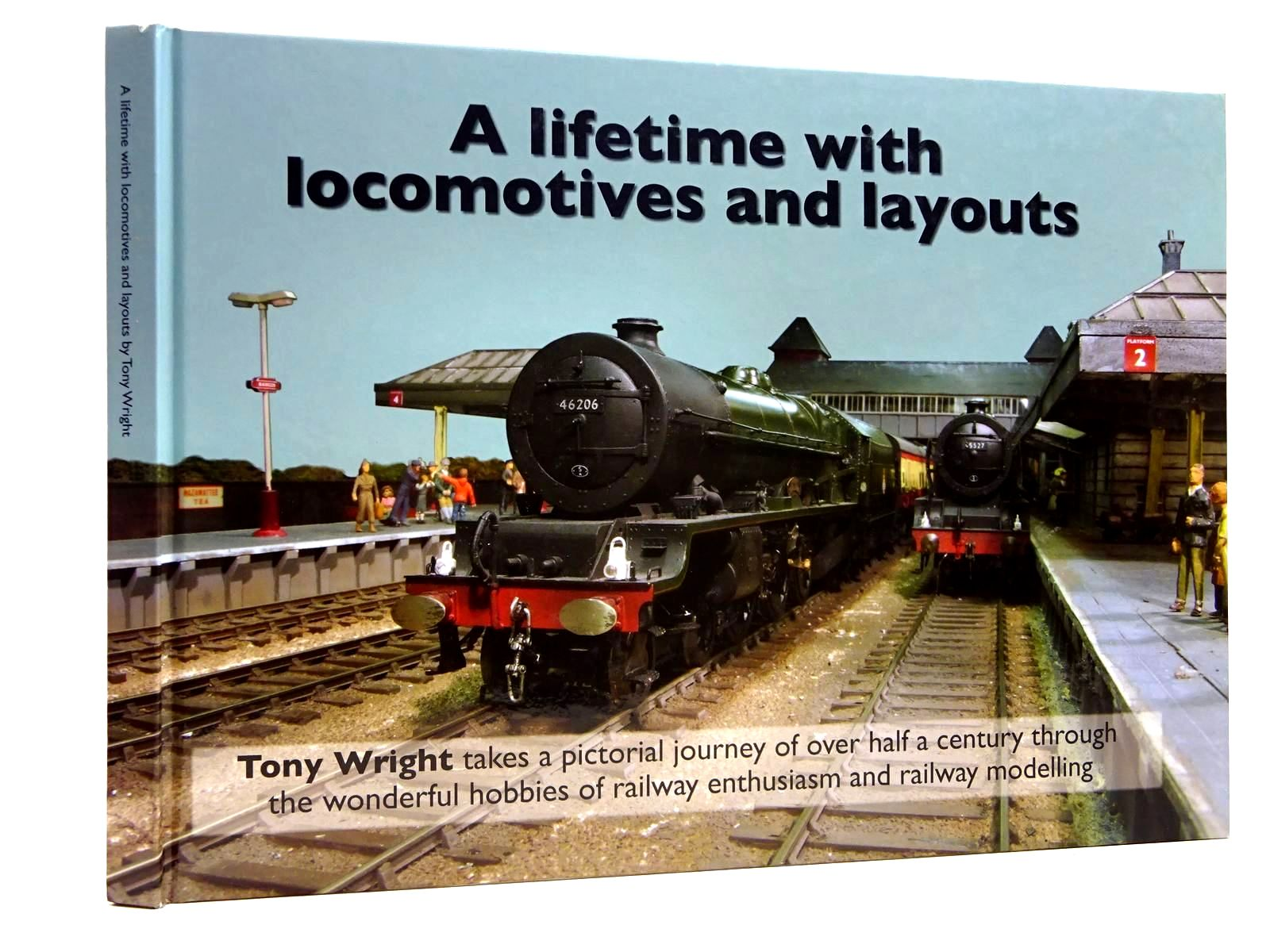 Photo of A LIFETIME WITH LOCOMOTIVES AND LAYOUTS written by Wright, Tony published by Warners Group Publications (STOCK CODE: 2131597)  for sale by Stella & Rose's Books