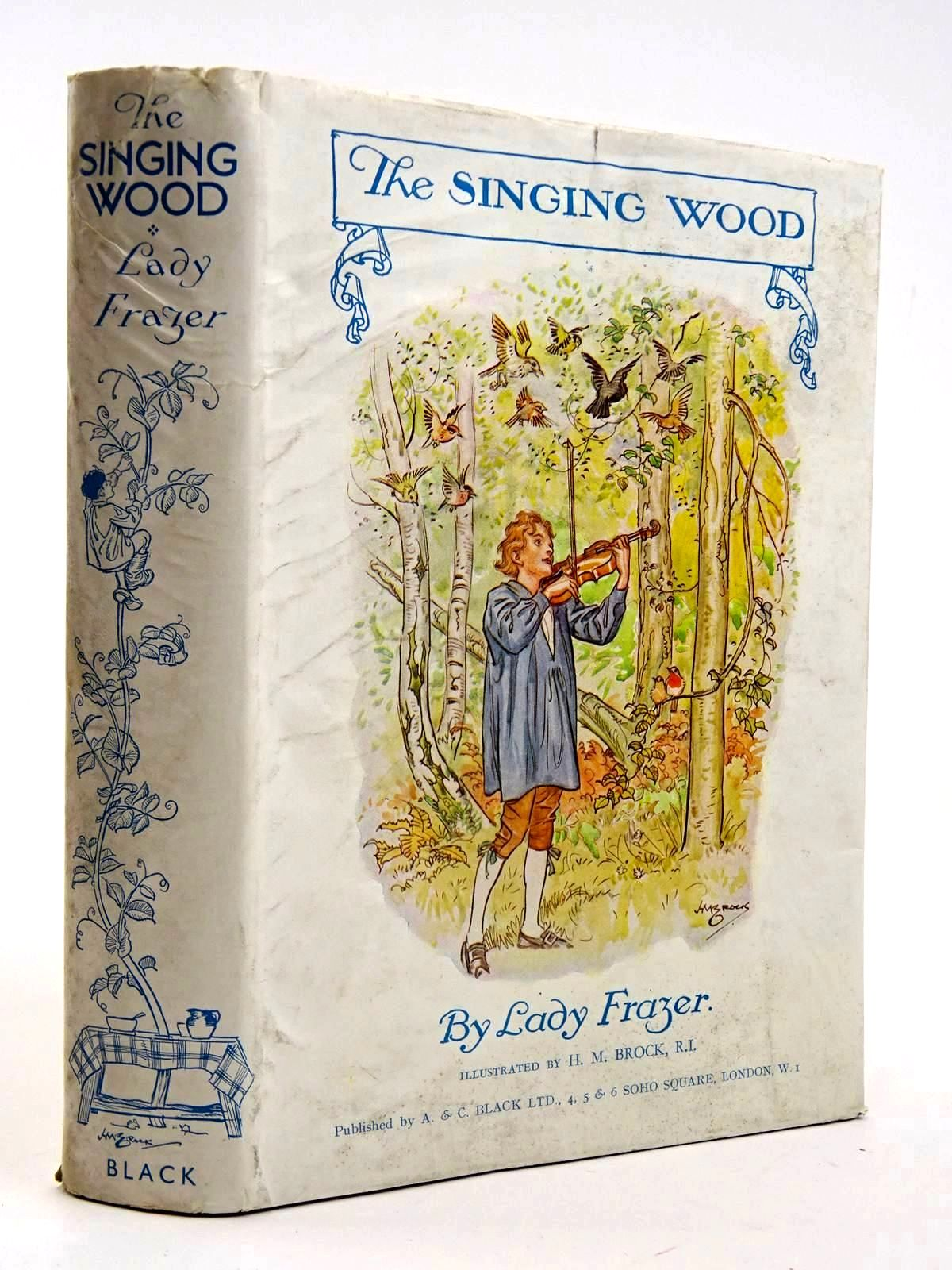 Photo of THE SINGING WOOD written by Frazer, Lady illustrated by Brock, H.M. published by A. & C. Black Ltd. (STOCK CODE: 2131743)  for sale by Stella & Rose's Books