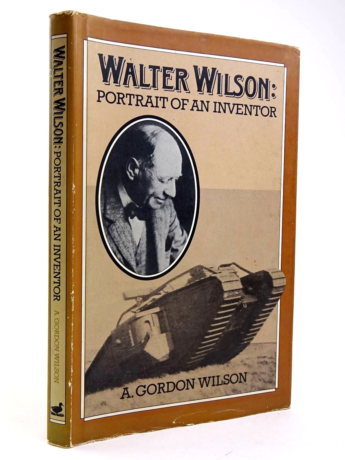 Photo of WALTER WILSON PORTRAIT OF AN INVENTOR written by Wilson, A. Gordon published by Duckworth (STOCK CODE: 2131745)  for sale by Stella & Rose's Books