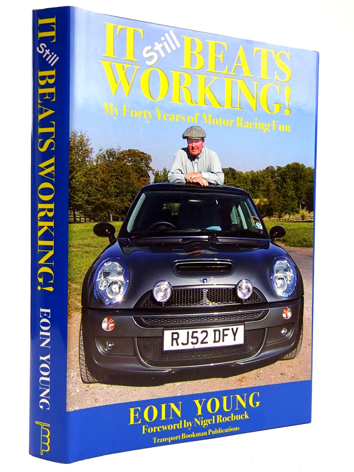 Photo of IT STILL BEATS WORKING! MY FORTY YEARS OF MOTOR RACING FUN written by Young, Eoin S. published by Transport Bookman Publications (STOCK CODE: 2131748)  for sale by Stella & Rose's Books