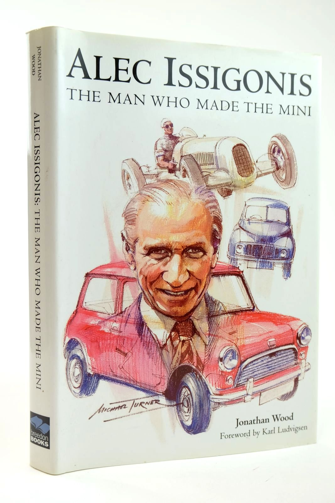 Photo of ALEC ISSIGONIS THE MAN WHO MADE THE MINI written by Wood, Jonathan published by Breedon Books Publishing Co. (STOCK CODE: 2131822)  for sale by Stella & Rose's Books