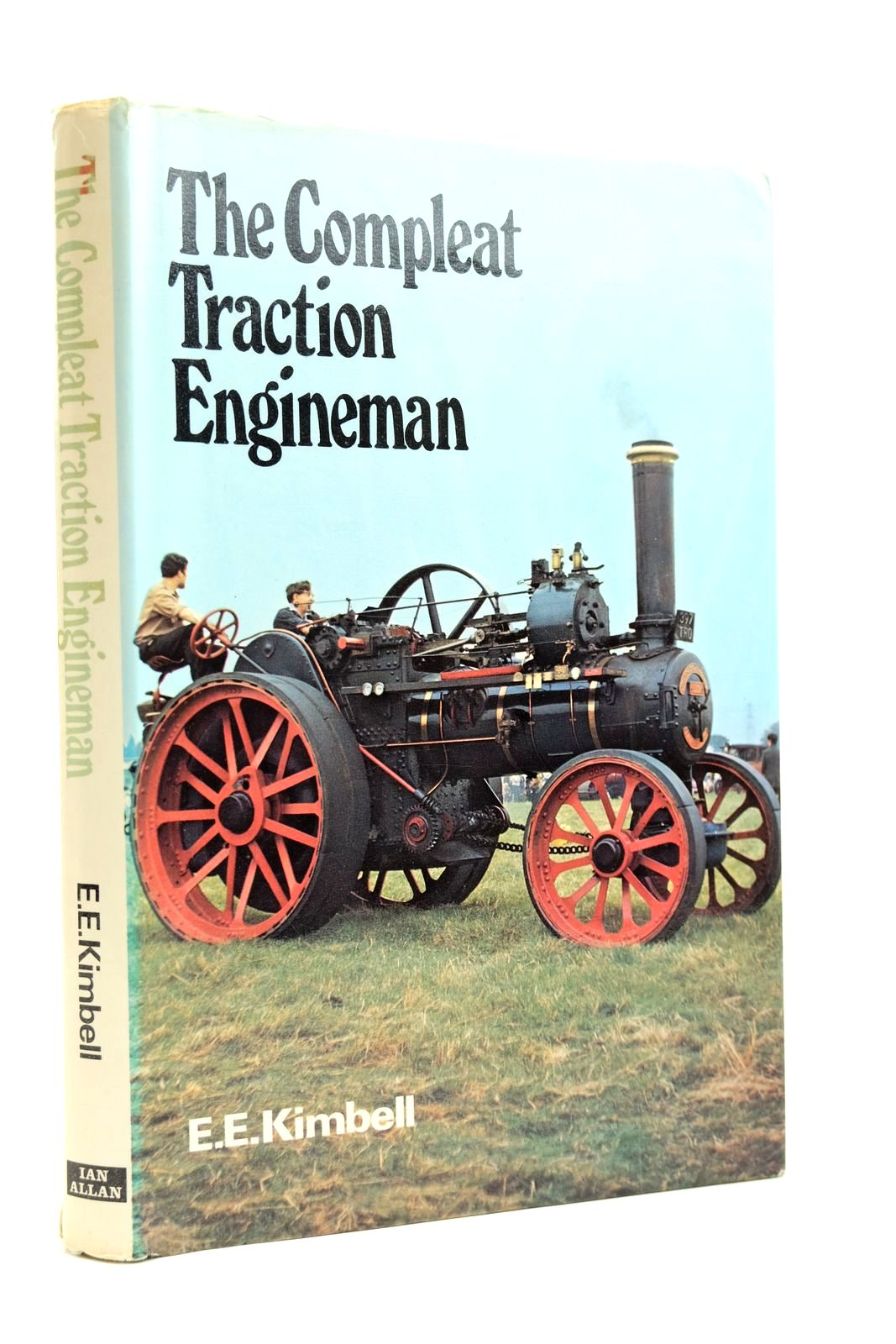 Photo of THE COMPLEAT TRACTION ENGINEMAN written by Kimbell, E.E. published by Ian Allan (STOCK CODE: 2131874)  for sale by Stella & Rose's Books