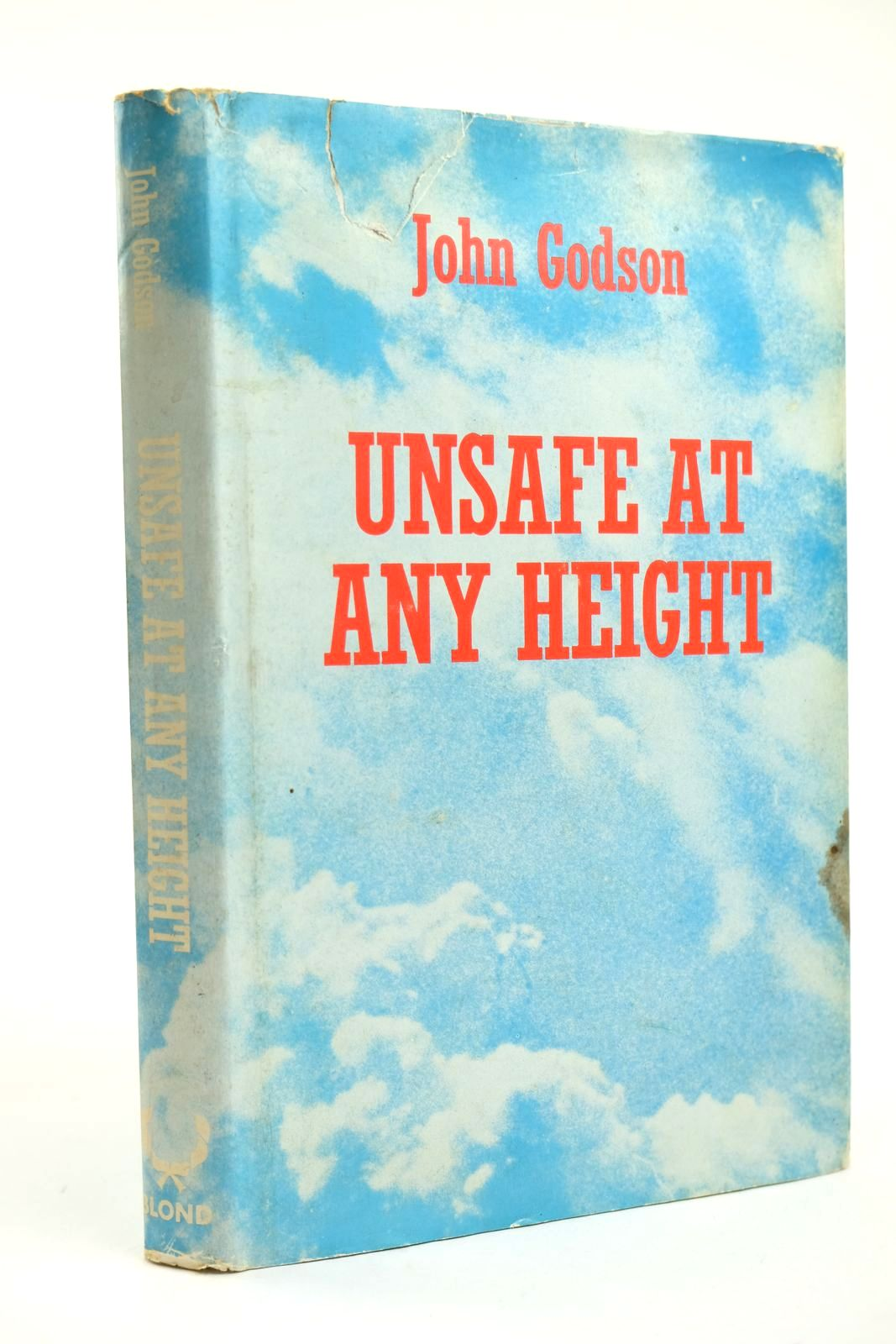 Photo of UNSAFE AT ANY HEIGHT written by Godson, John published by Anthony Blond (STOCK CODE: 2131879)  for sale by Stella & Rose's Books