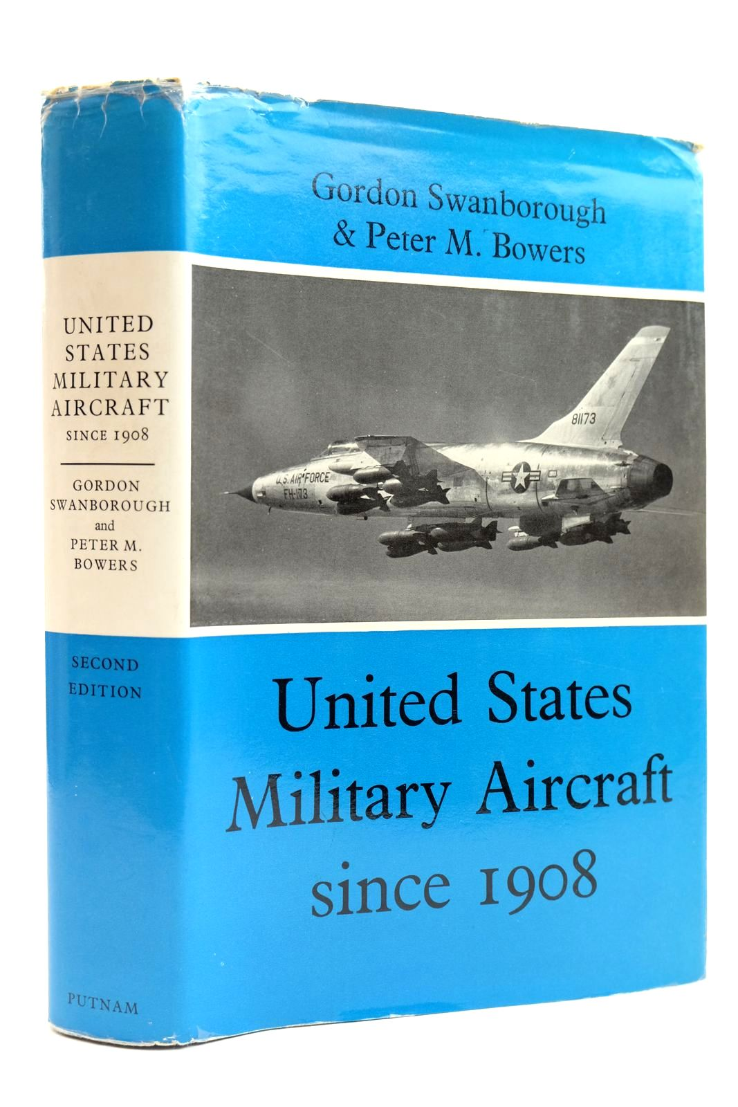 Photo of UNITED STATES MILITARY AIRCRAFT SINCE 1908 written by Swanborough, Gordon<br />Bowers, Peter M. published by Putnam (STOCK CODE: 2131910)  for sale by Stella & Rose's Books
