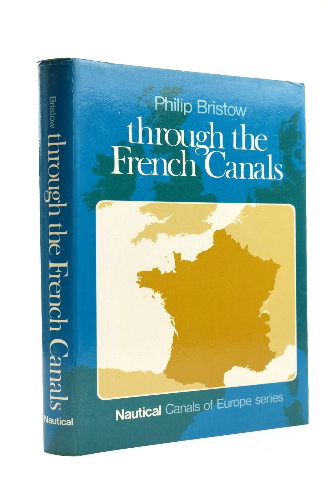 Photo of THROUGH THE FRENCH CANALS written by Bristow, Philip published by Nautical Publishing Company (STOCK CODE: 2131913)  for sale by Stella & Rose's Books