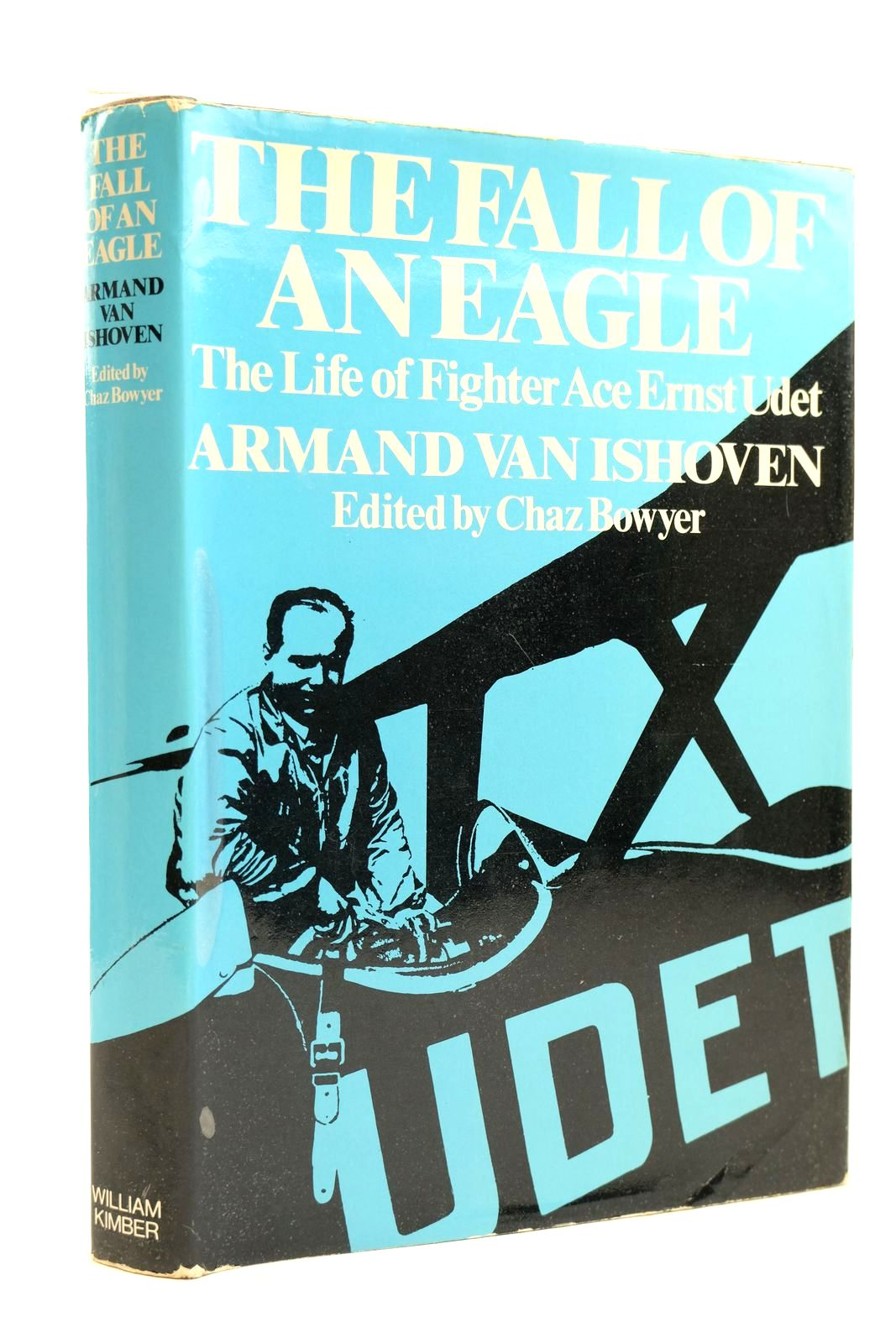 Photo of THE FALL OF AN EAGLE: THE LIFE OF FIGHTER ACE ERNST UDET written by Van Ishoven, Armand<br />Bowyer, Chaz published by William Kimber (STOCK CODE: 2131920)  for sale by Stella & Rose's Books
