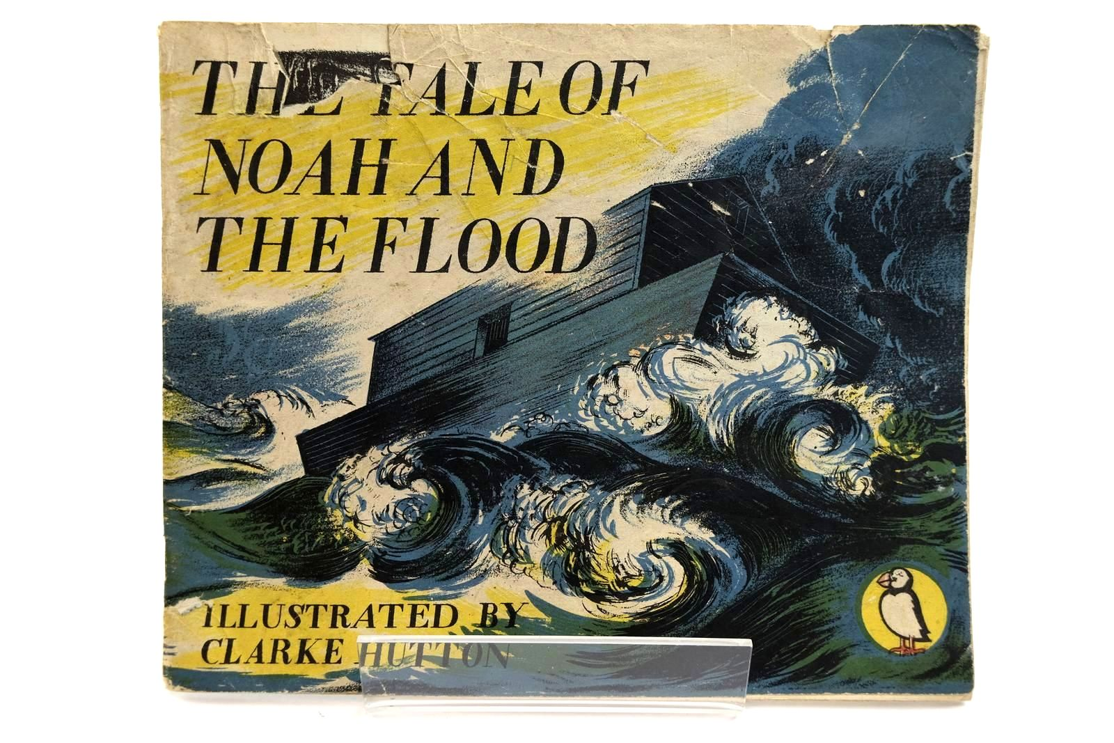 Photo of THE TALE OF NOAH AND THE FLOOD written by Williams, W.E. illustrated by Hutton, Clarke published by Penguin Books (STOCK CODE: 2131948)  for sale by Stella & Rose's Books