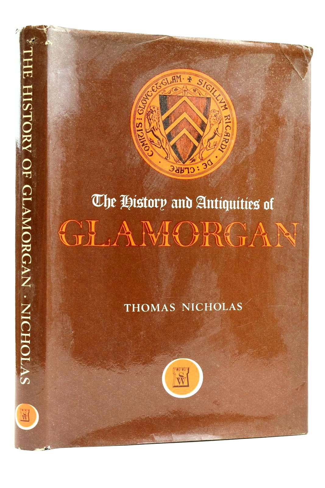 Photo of THE HISTORY AND ANTIQUITIES OF GLAMORGANSHIRE AND ITS FAMILIES written by Nicholas, Thomas published by Stewart Williams (STOCK CODE: 2131979)  for sale by Stella & Rose's Books