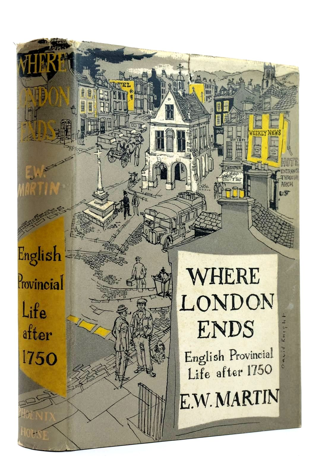 Photo of WHERE LONDON ENDS ENGLISH PROVINCIAL LIFE AFTER 1750 written by Martin, E.W. published by Phoenix House Ltd. (STOCK CODE: 2131984)  for sale by Stella & Rose's Books