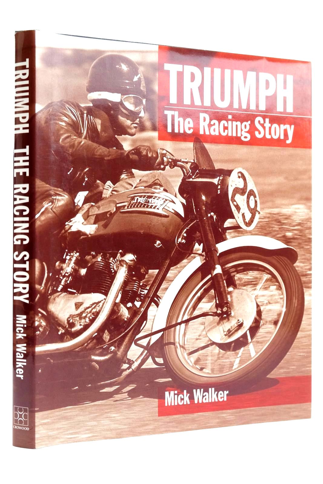 Photo of TRIUMPH THE RACING STORY written by Walker, Mick published by The Crowood Press (STOCK CODE: 2131987)  for sale by Stella & Rose's Books