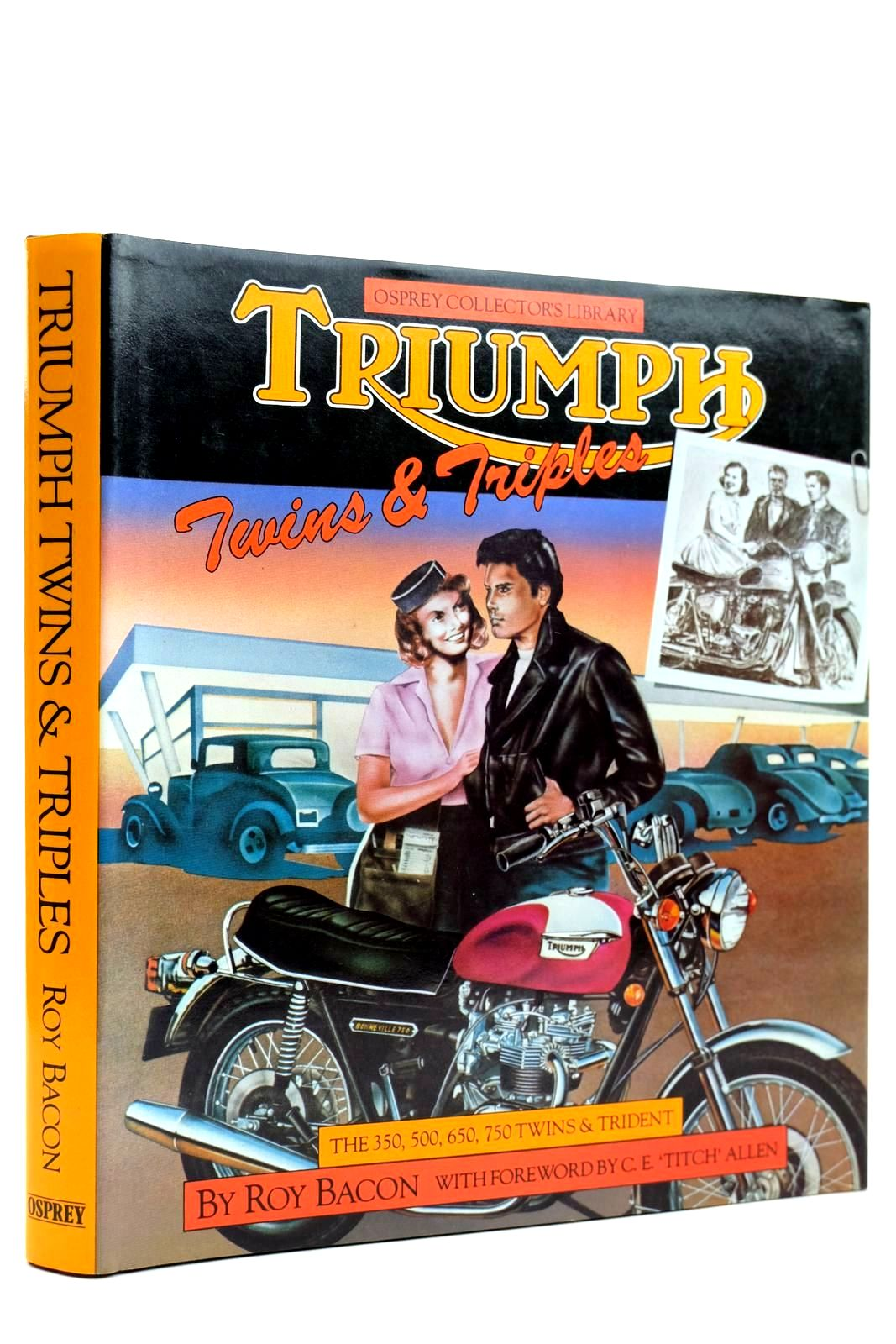 Photo of TRIUMPH TWINS & TRIPLES THE 350, 500, 650, 750 TWINS AND TRIDENT written by Bacon, Roy published by Osprey Publishing (STOCK CODE: 2131993)  for sale by Stella & Rose's Books