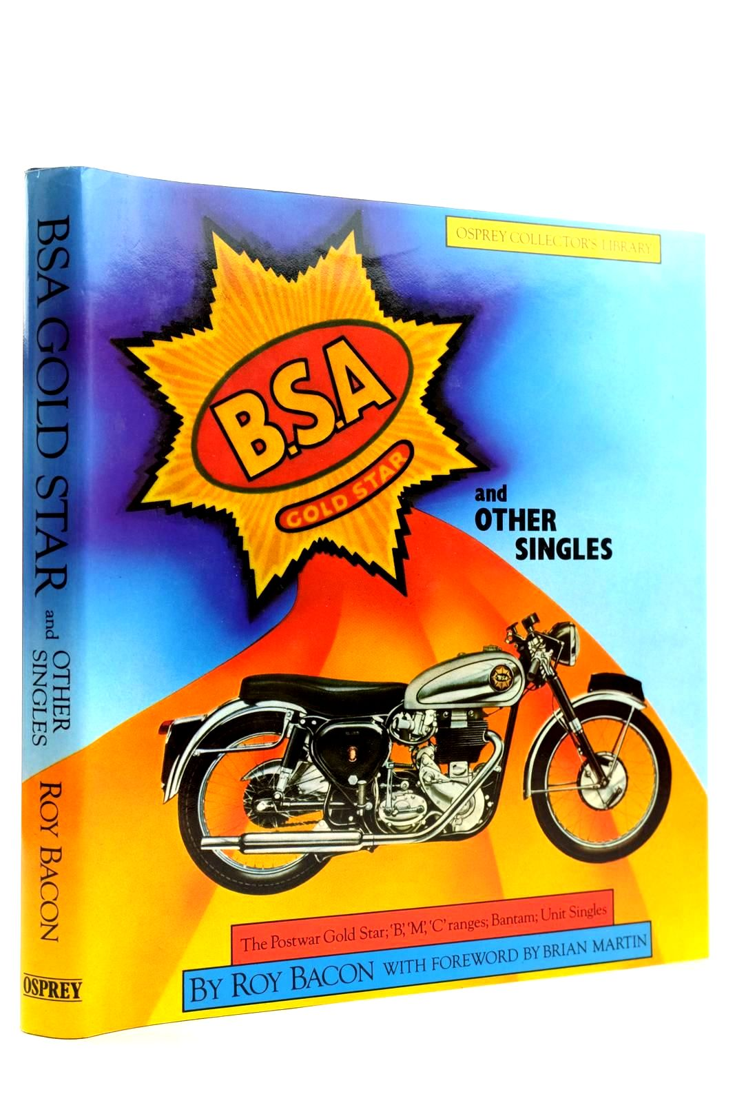 Photo of BSA GOLD STAR AND OTHER SINGLES (OSPREY COLLECTOR'S LIBRARY) written by Bacon, Roy published by Osprey Publishing (STOCK CODE: 2132002)  for sale by Stella & Rose's Books