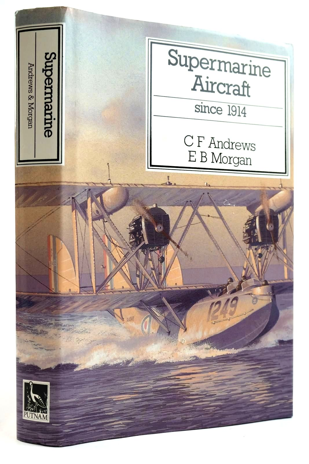Photo of SUPERMARINE AIRCRAFT SINCE 1914 written by Andrews, C.F. Morgan, E.B. published by Putnam (STOCK CODE: 2132080)  for sale by Stella & Rose's Books
