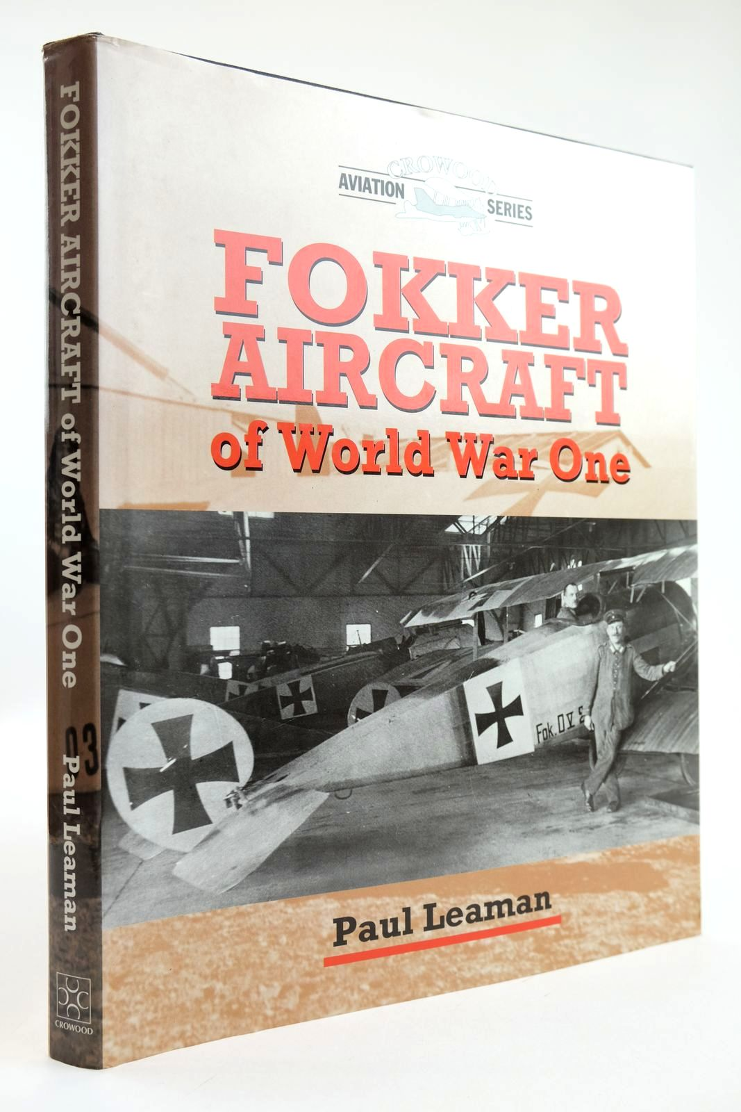 Photo of FOKKER AIRCRAFT OF WORLD WAR ONE written by Leaman, Paul published by The Crowood Press (STOCK CODE: 2132119)  for sale by Stella & Rose's Books